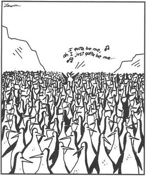 "Far Side ""Just gotta be me"""